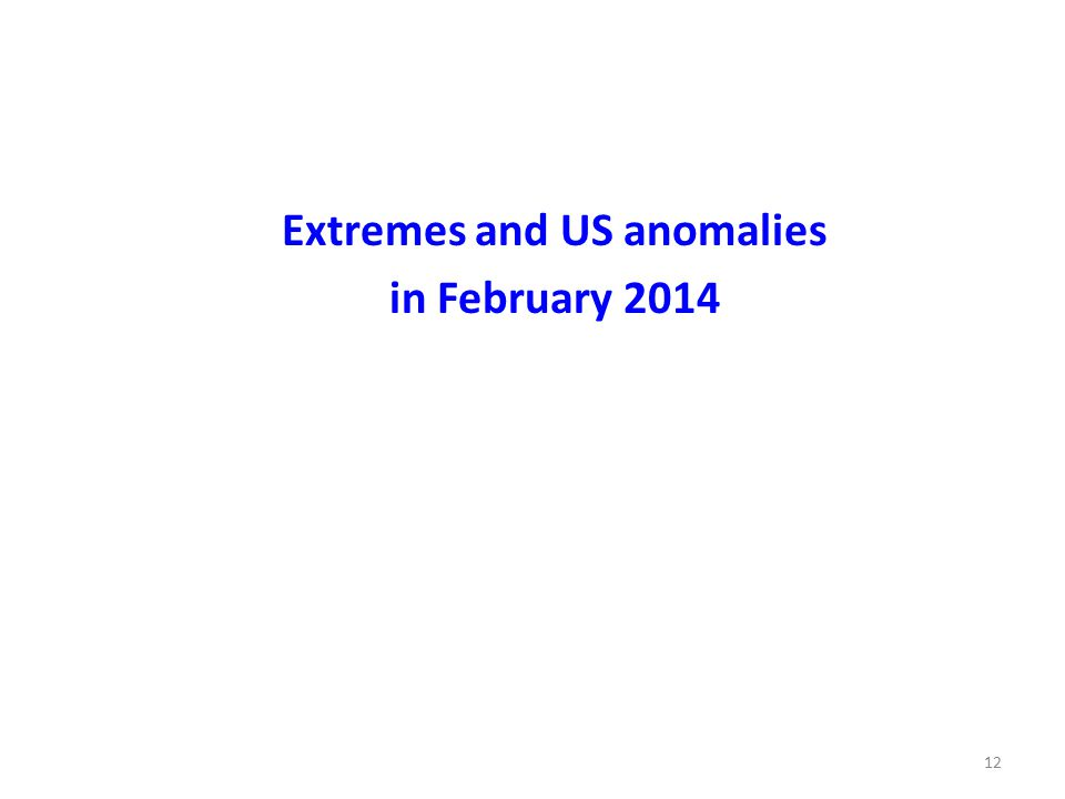 12 Extremes and US anomalies in February 2014