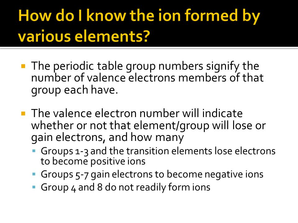  The periodic table group numbers signify the number of valence electrons members of that group each have.