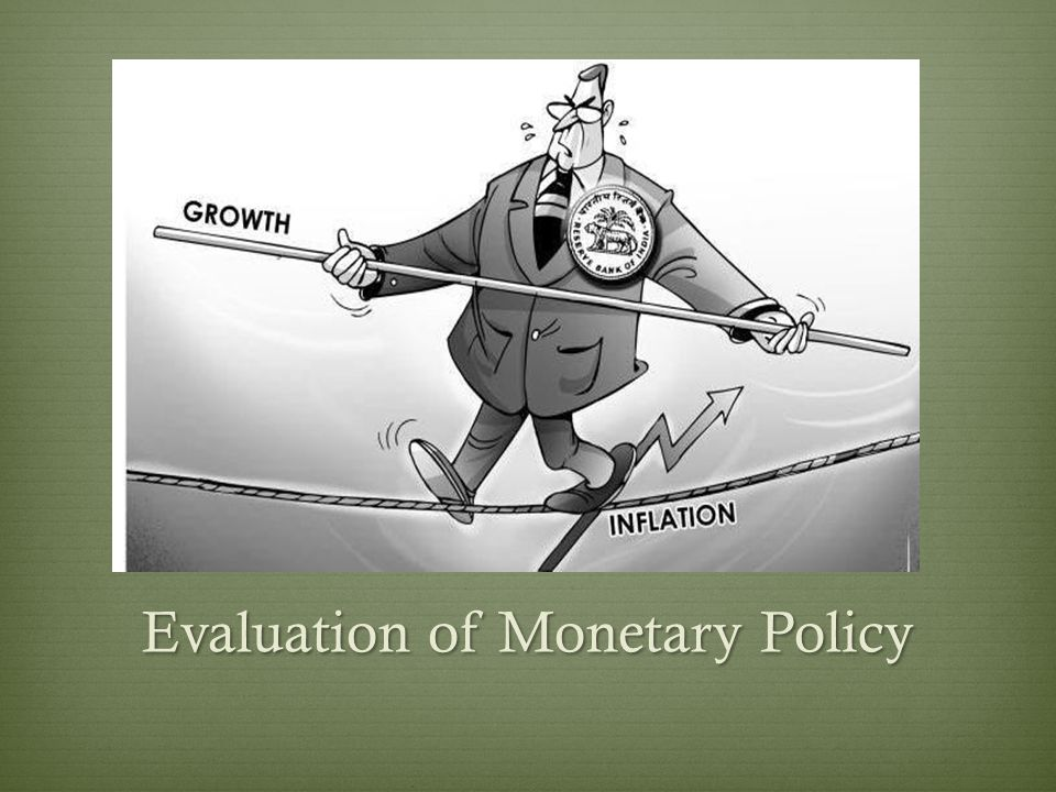 Evaluation of Monetary Policy