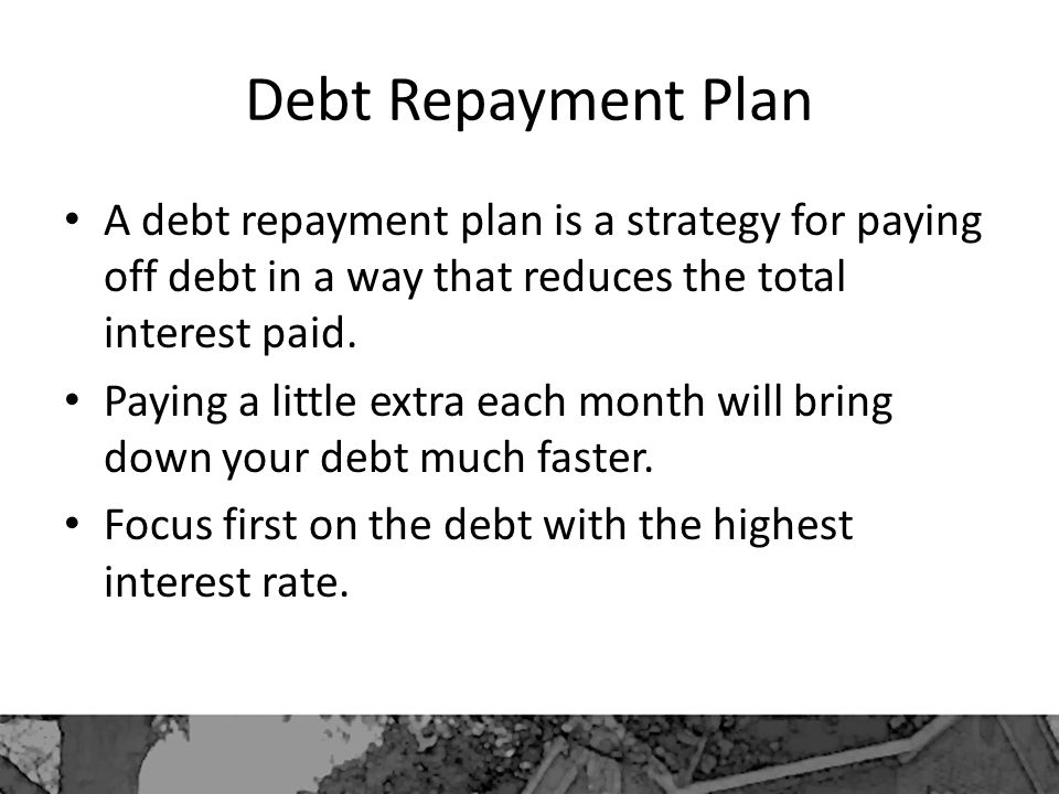 Debt Repayment Plan A debt repayment plan is a strategy for paying off debt in a way that reduces the total interest paid.