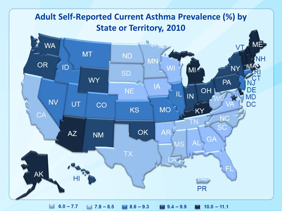 IA ME AK WA OR NV ID UT MT WY WY CO AZ AZ NM NE KS OK OK AR MN WI MI IL MO IN OH KY AL GA SC SC FL FL NC NC VA PA NY MA ND ND VT NH DC MD DE NJ CT RI HI PR 8.6 – – – – – 11.1 Adult Self-Reported Current Asthma Prevalence (%) by State or Territory, 2010