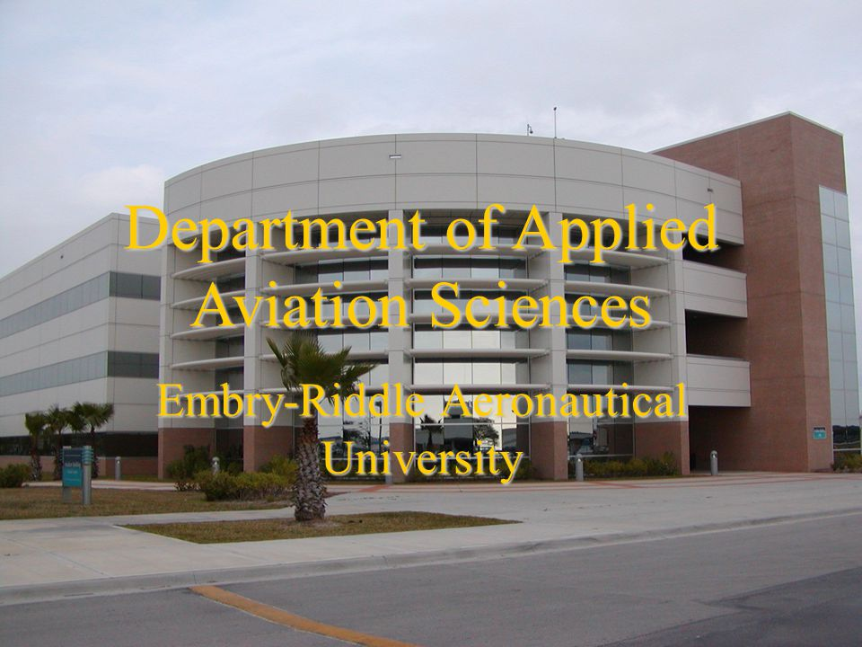 Department of Applied Aviation Sciences Embry-Riddle Aeronautical University