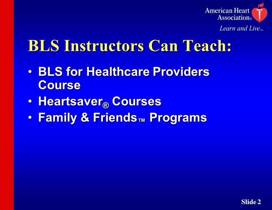 Slide 1 Bls Courses Slide 2 Bls Instructors Can Teach Bls For
