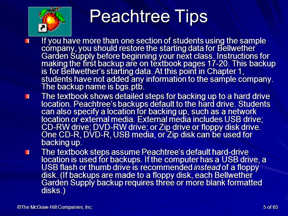 Bon ©The McGraw Hill Companies, Inc.5 Of 65 Peachtree Tips Peachtree Tips
