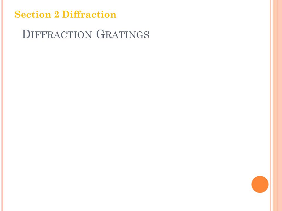 D IFFRACTION G RATINGS Section 2 Diffraction