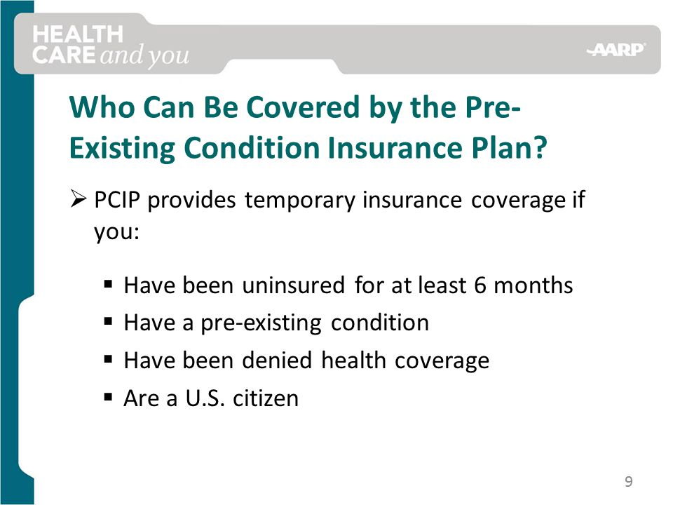 Who Can Be Covered by the Pre- Existing Condition Insurance Plan.