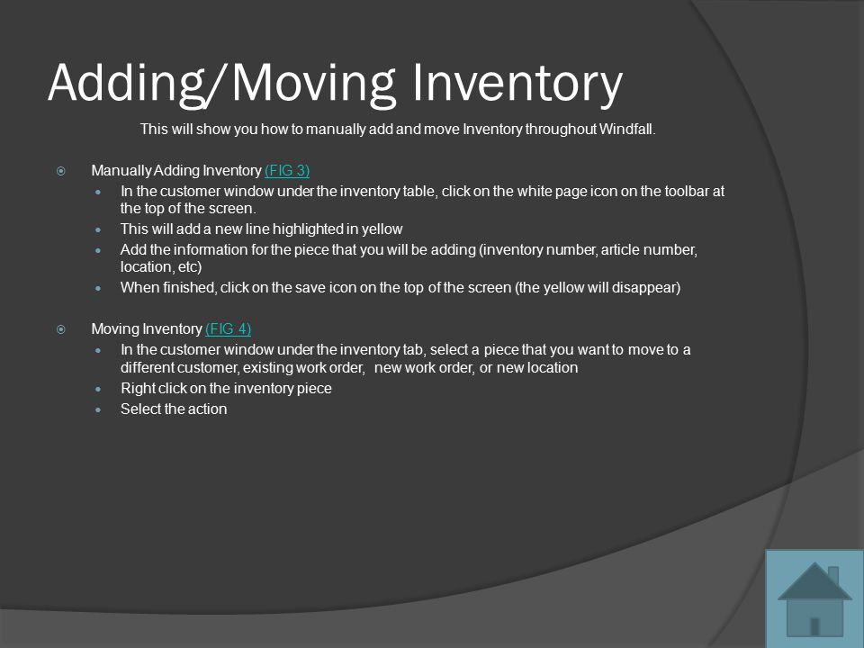 Adding/Moving Inventory This will show you how to manually add and move Inventory throughout Windfall.