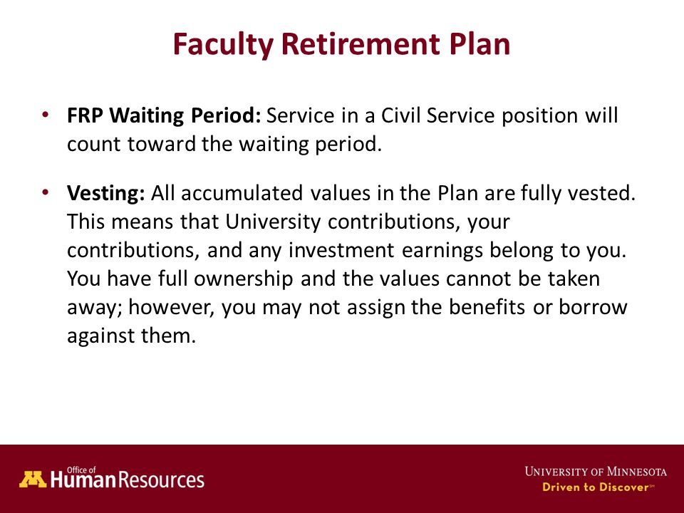 Human Resources Office of Faculty Retirement Plan FRP Waiting Period: Service in a Civil Service position will count toward the waiting period.