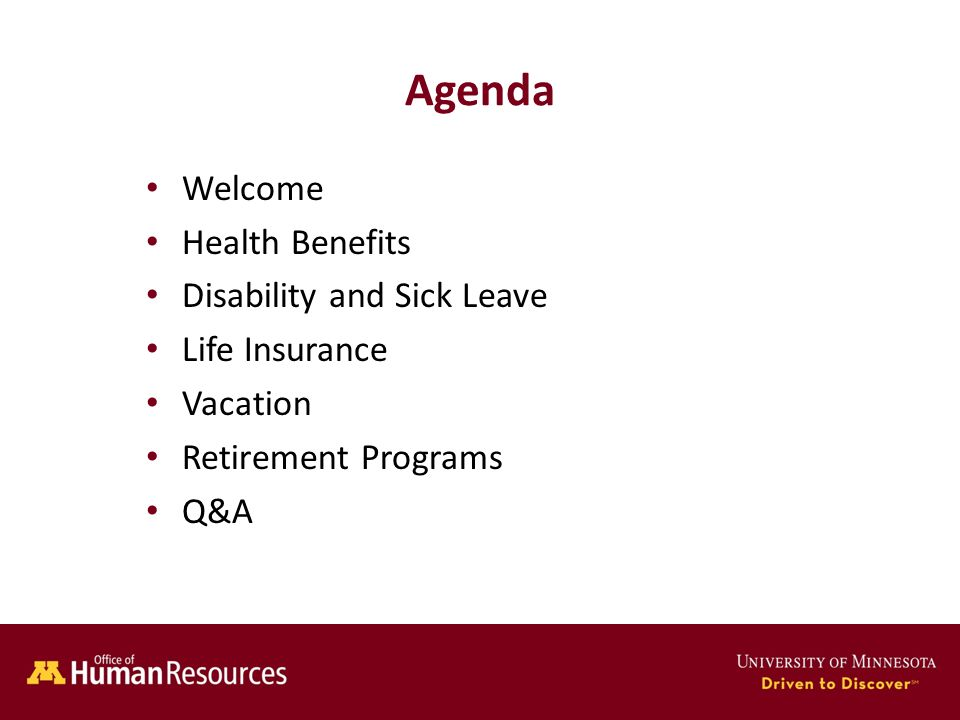 Human Resources Office of Agenda Welcome Health Benefits Disability and Sick Leave Life Insurance Vacation Retirement Programs Q&A