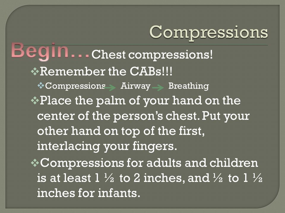 Chest compressions.  Remember the CABs!!.