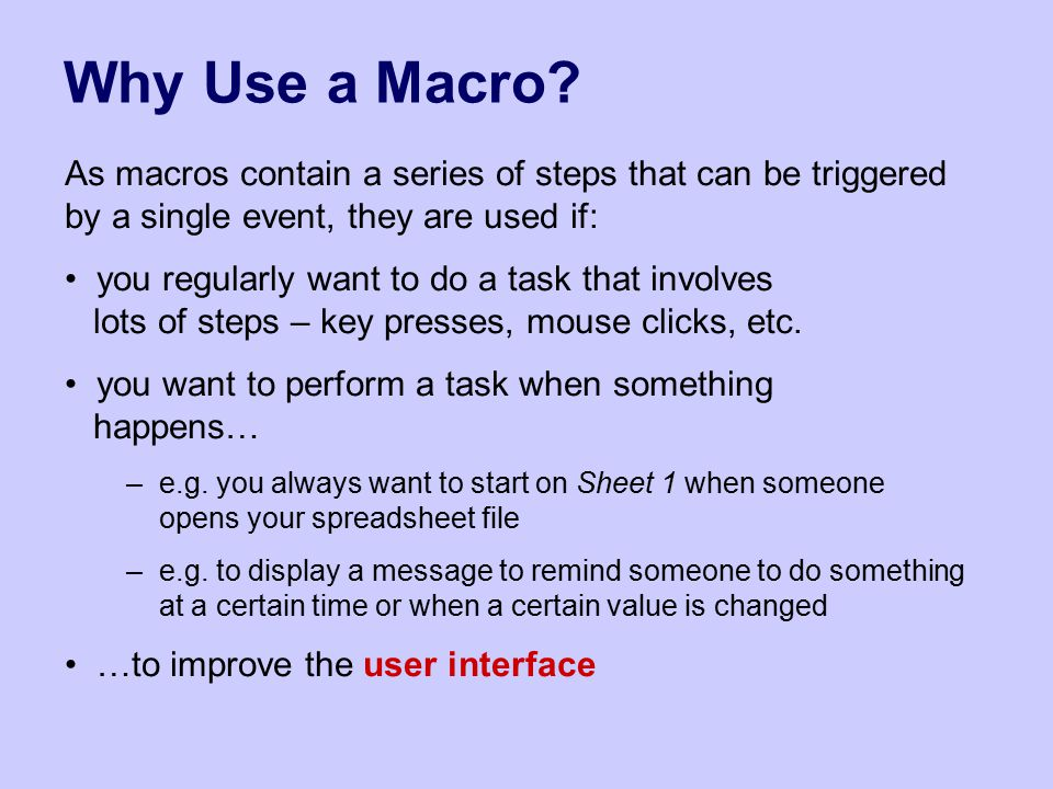 Why Use a Macro.