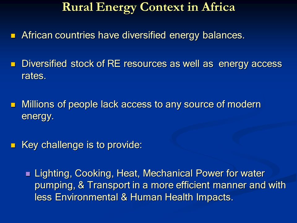 Rural Energy Context in Africa African countries have diversified energy balances.
