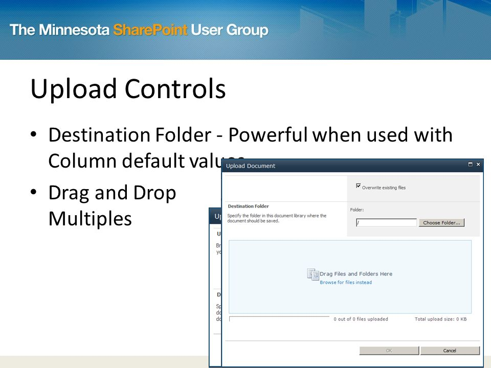 Upload Controls Destination Folder - Powerful when used with Column default values Drag and Drop Multiples
