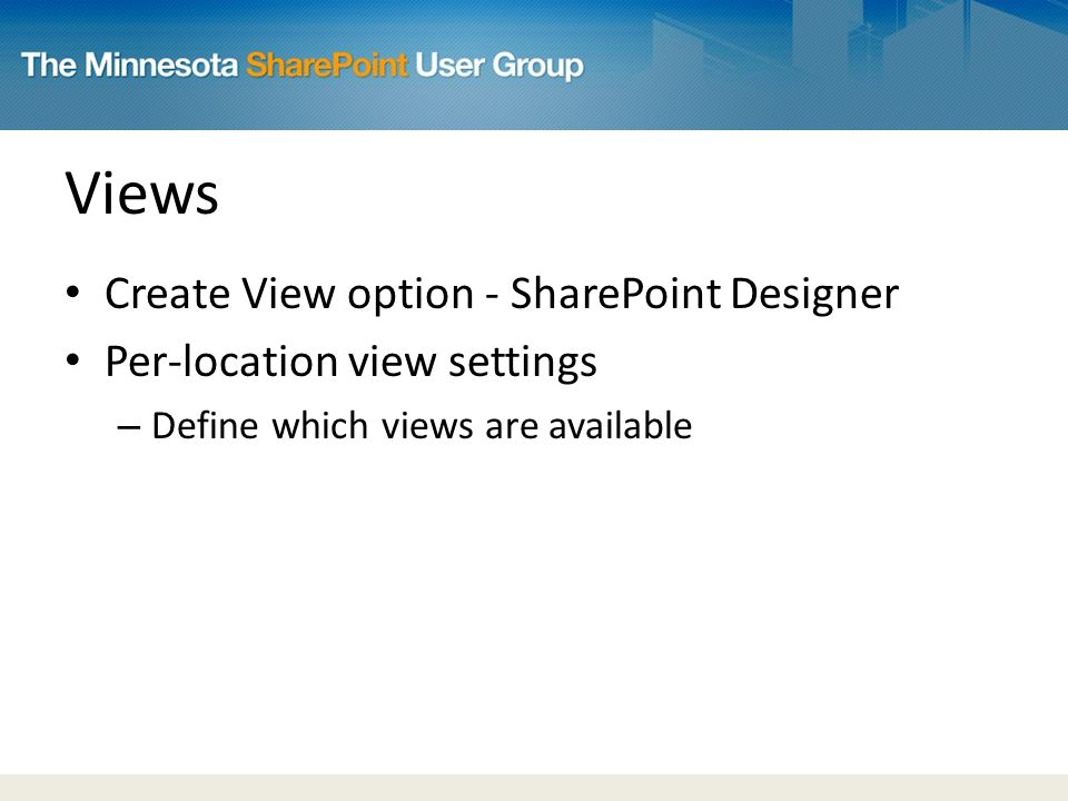 Views Create View option - SharePoint Designer Per-location view settings – Define which views are available