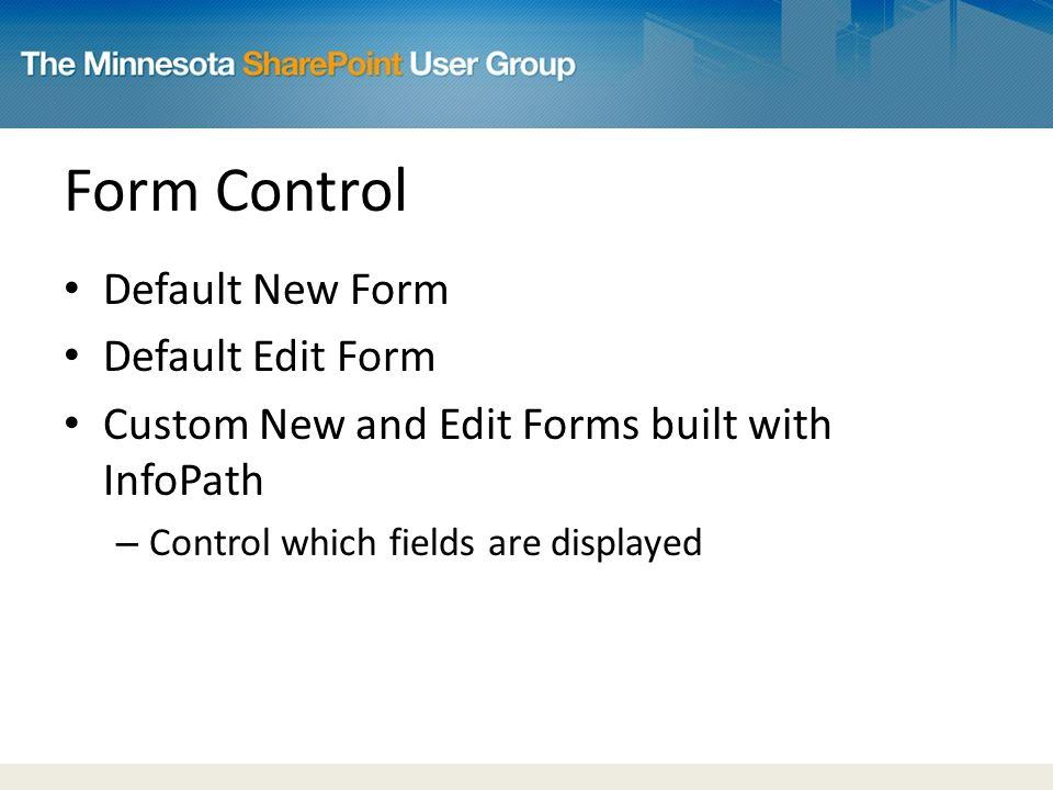 Form Control Default New Form Default Edit Form Custom New and Edit Forms built with InfoPath – Control which fields are displayed