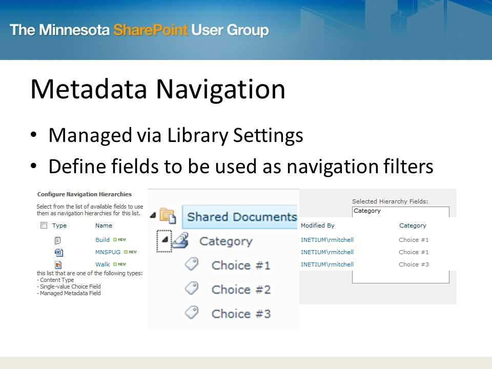Metadata Navigation Managed via Library Settings Define fields to be used as navigation filters