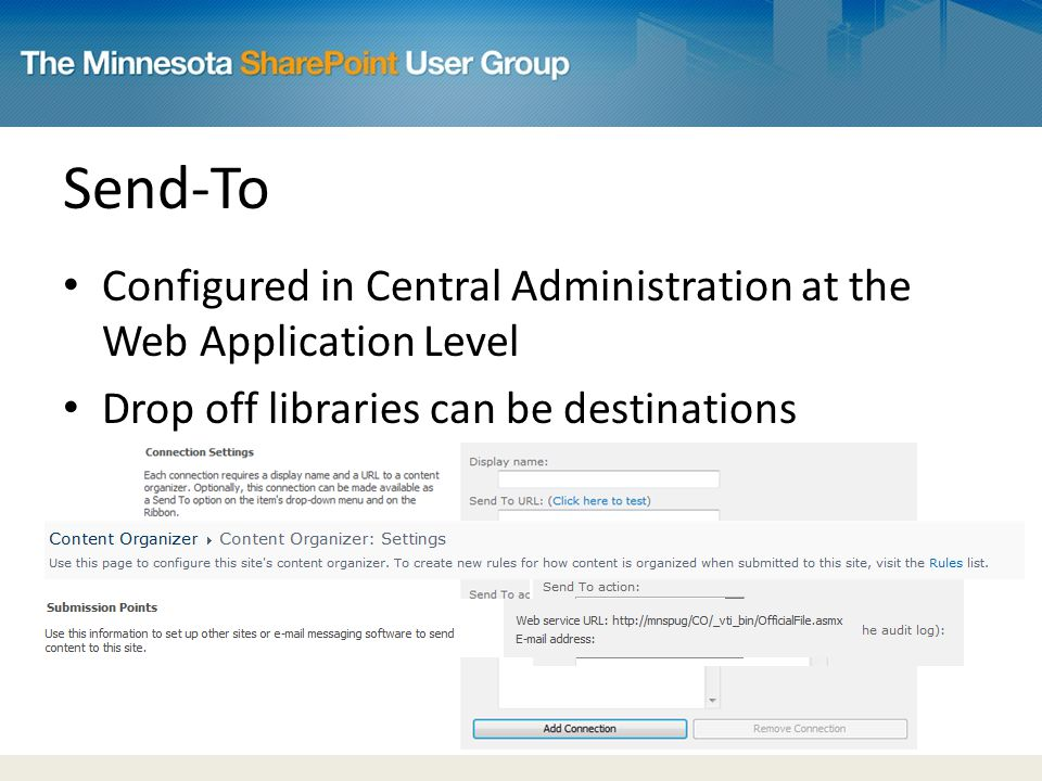 Send-To Configured in Central Administration at the Web Application Level Drop off libraries can be destinations