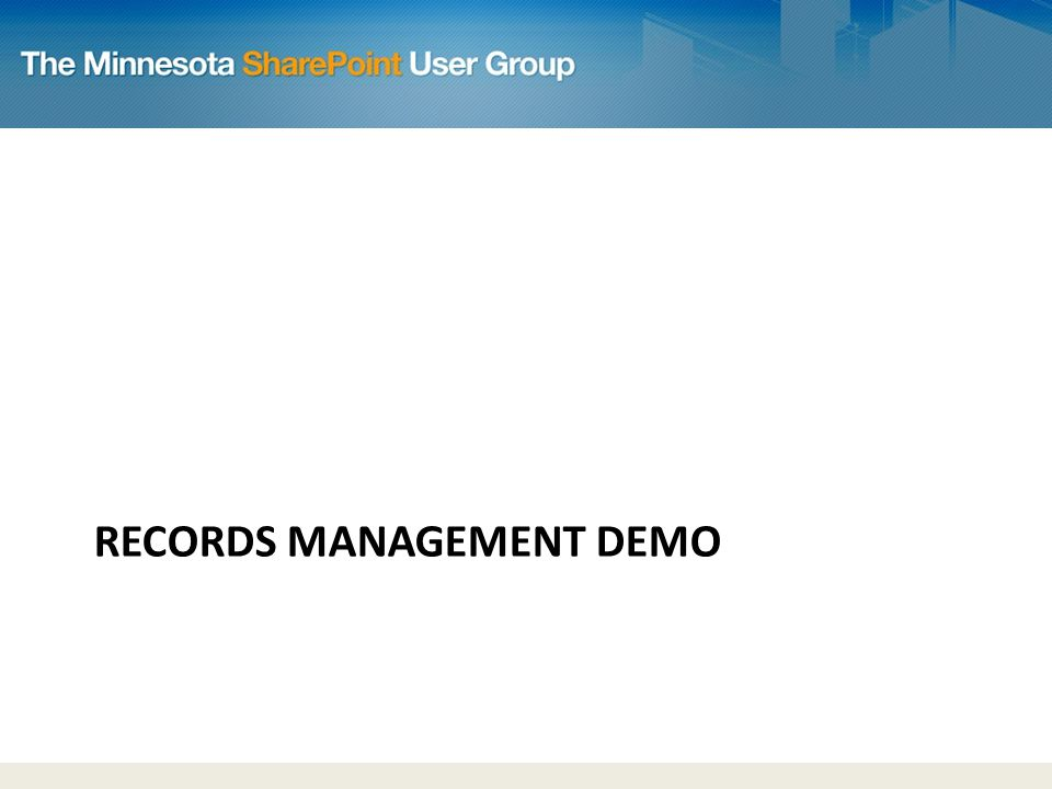 RECORDS MANAGEMENT DEMO