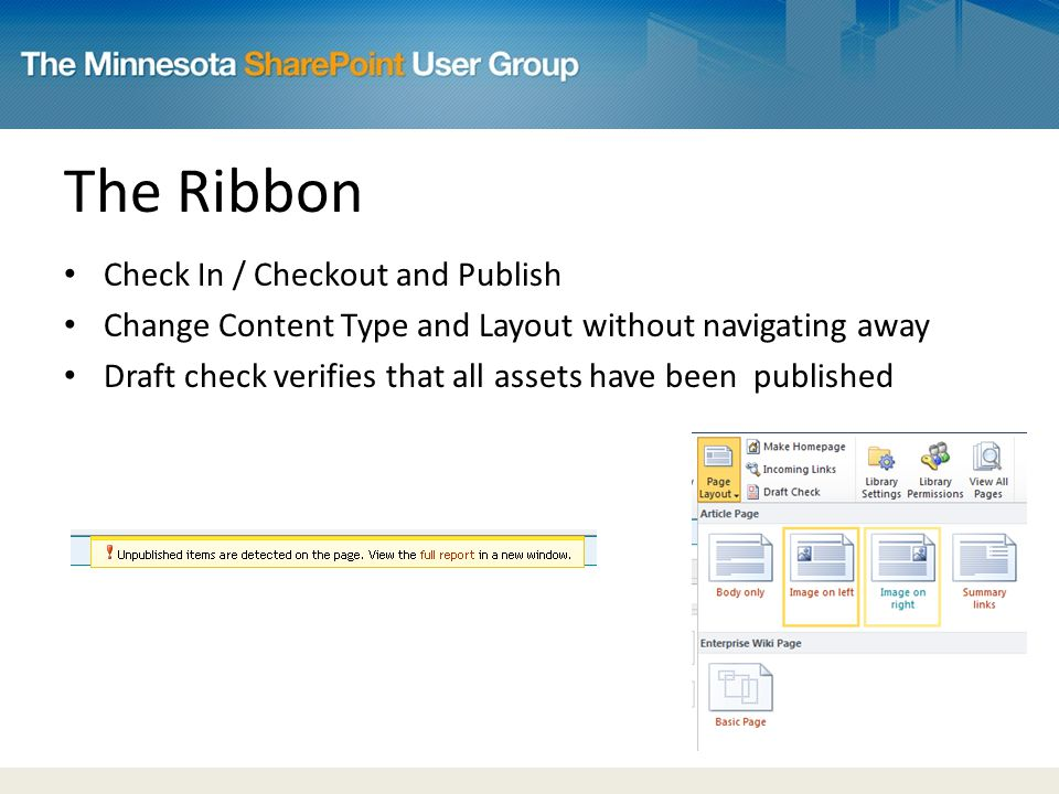 The Ribbon Check In / Checkout and Publish Change Content Type and Layout without navigating away Draft check verifies that all assets have been published
