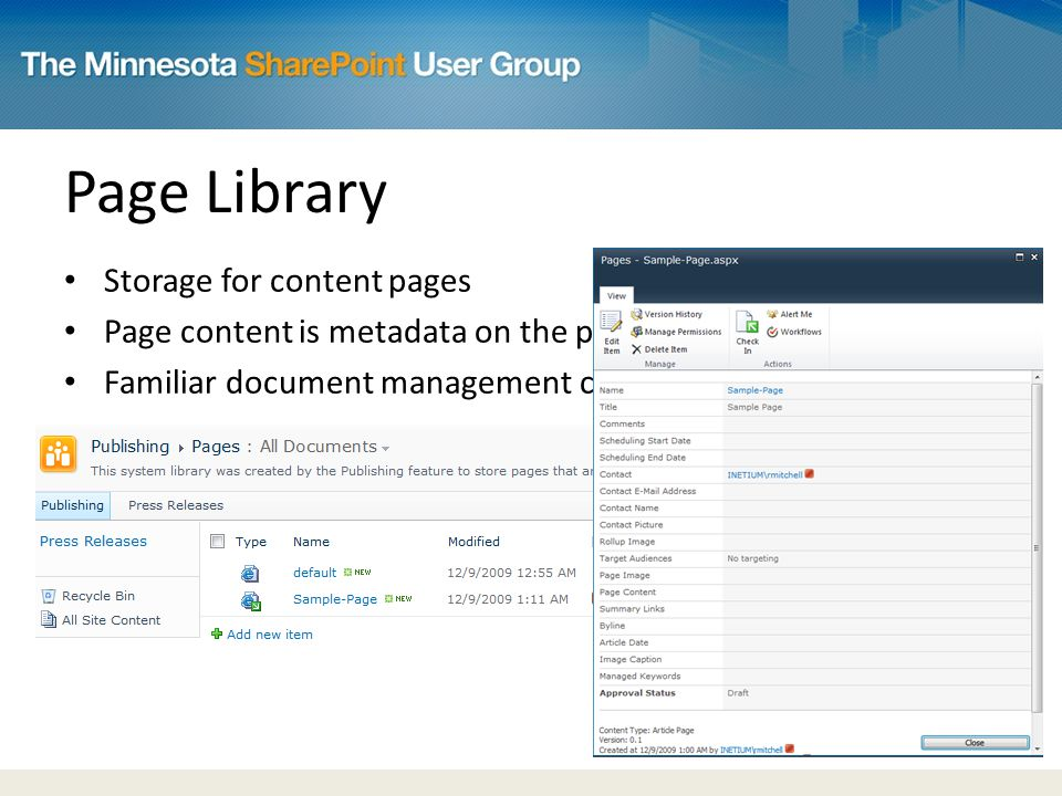 Page Library Storage for content pages Page content is metadata on the page.