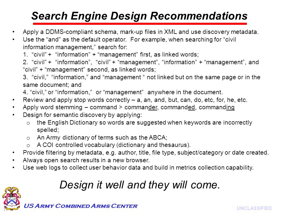 17 UNCLASSIFIED US Army Combined Arms Center Search Engine Design Recommendations Design it well and they will come.