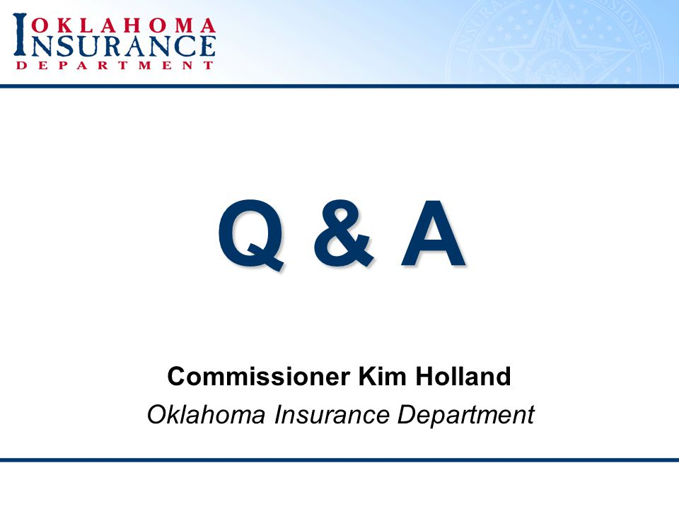 Q & A Commissioner Kim Holland Oklahoma Insurance Department