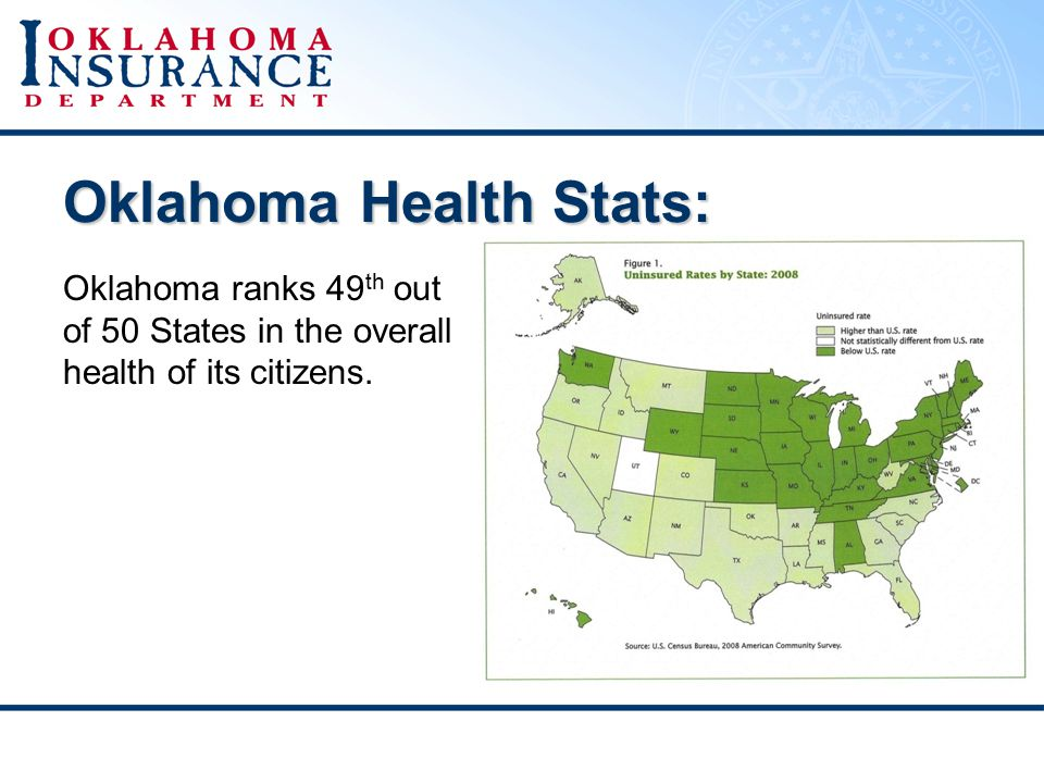 Oklahoma Health Stats: Oklahoma ranks 49 th out of 50 States in the overall health of its citizens.