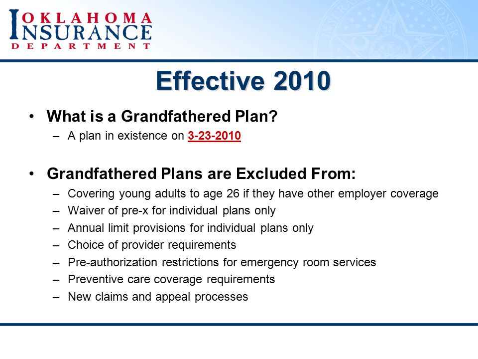 Effective 2010 What is a Grandfathered Plan.