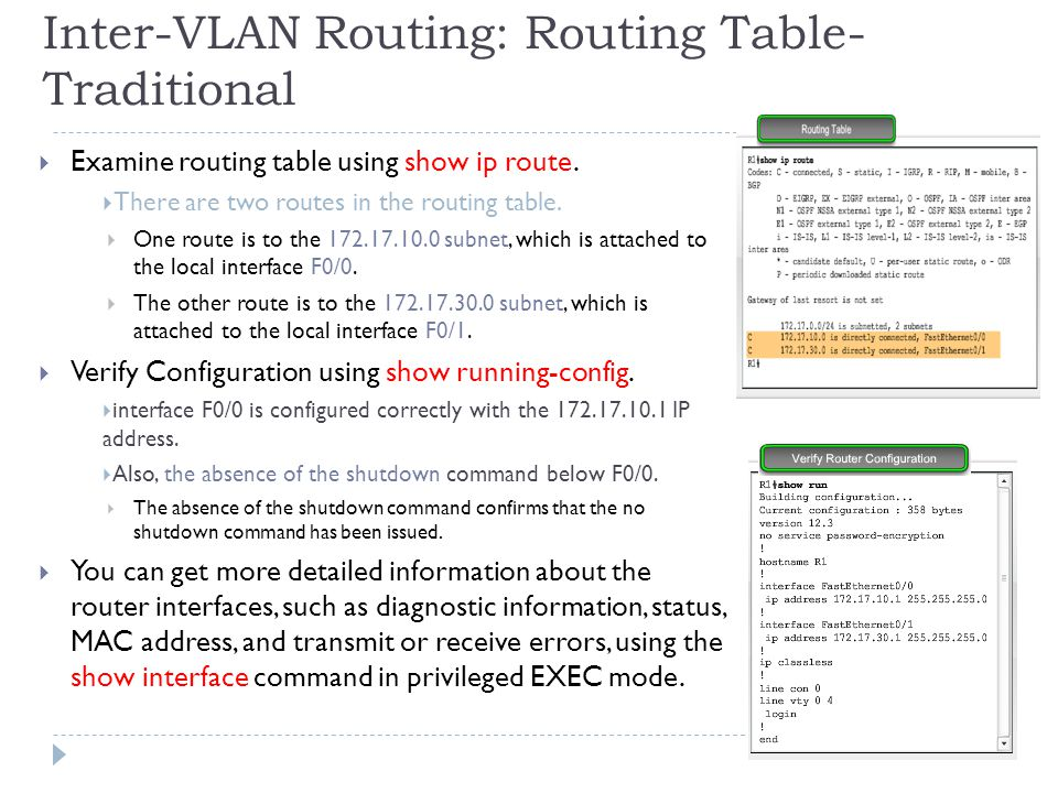 Inter-VLAN Routing: Routing Table- Traditional  Examine routing table using show ip route.
