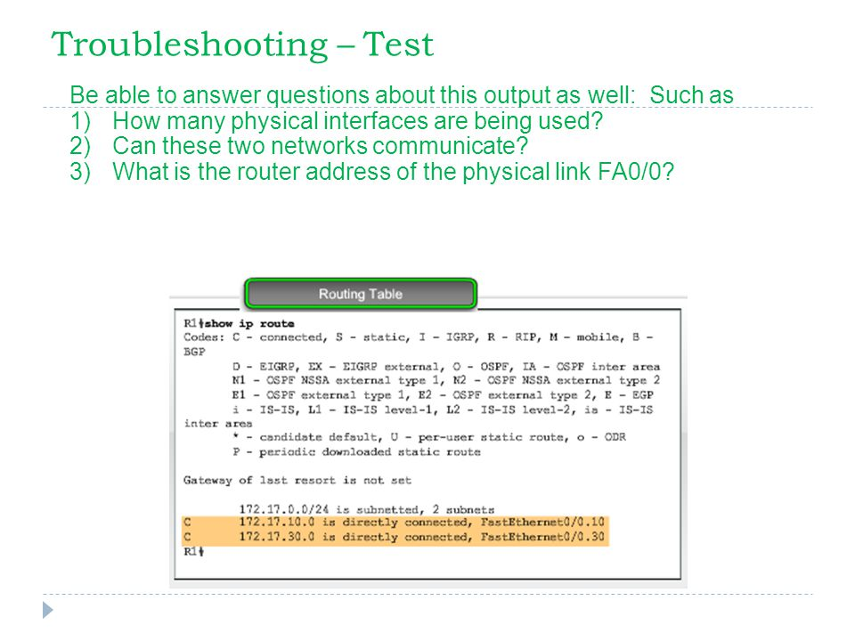 Troubleshooting – Test Be able to answer questions about this output as well: Such as 1)How many physical interfaces are being used.