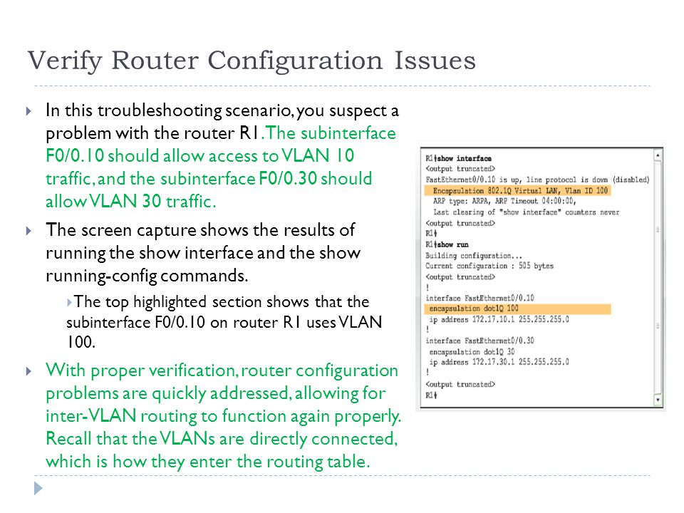 Verify Router Configuration Issues  In this troubleshooting scenario, you suspect a problem with the router R1.