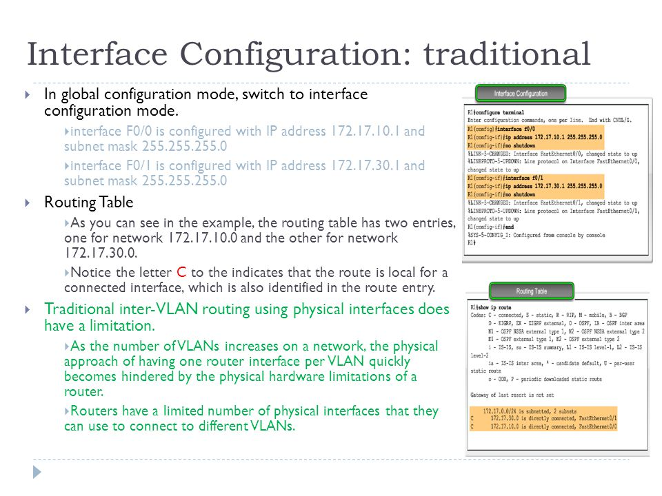 Interface Configuration: traditional  In global configuration mode, switch to interface configuration mode.