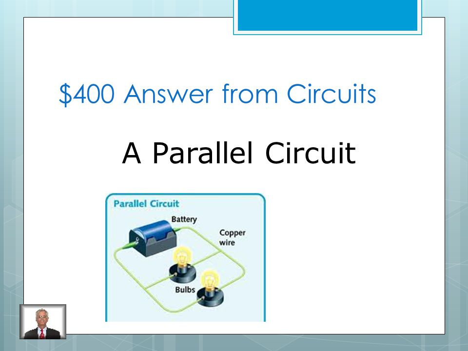 $400 Question from Circuits What is an electric current that has more than one path to follow