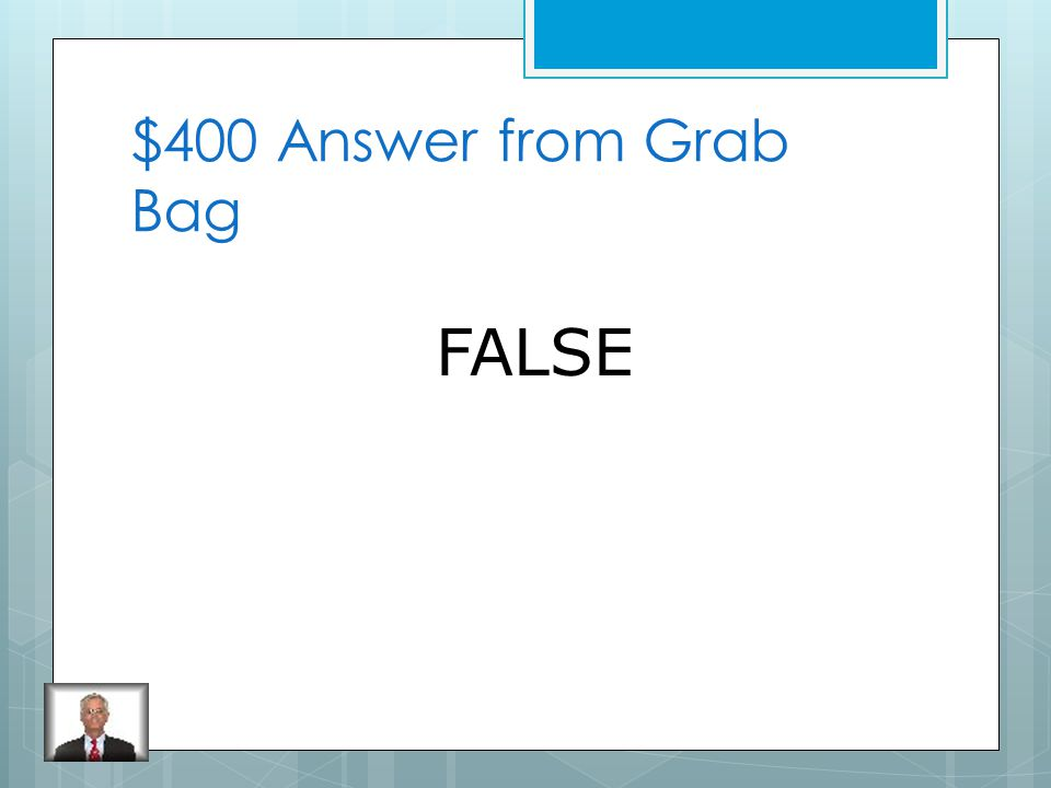 $400 Question from Grab Bag TRUE or FALSE: If you break a magnet in half, one piece is the north-seeking pole and the other piece is a south- seeking pole.