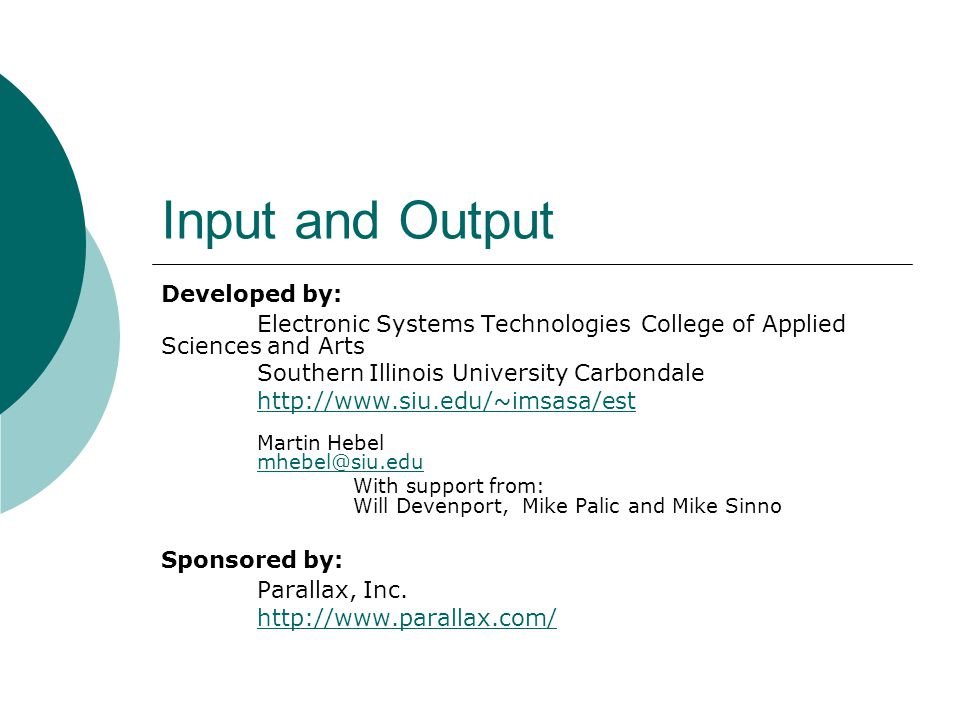 Input And Output Developed By Electronic Systems Technologies College Of Applied Sciences And Arts Southern Illinois University Carbondale Ppt Download