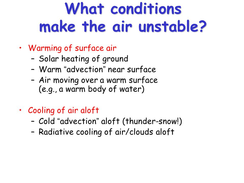 What conditions make the air unstable.