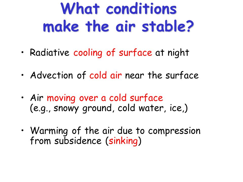 What conditions make the air stable.