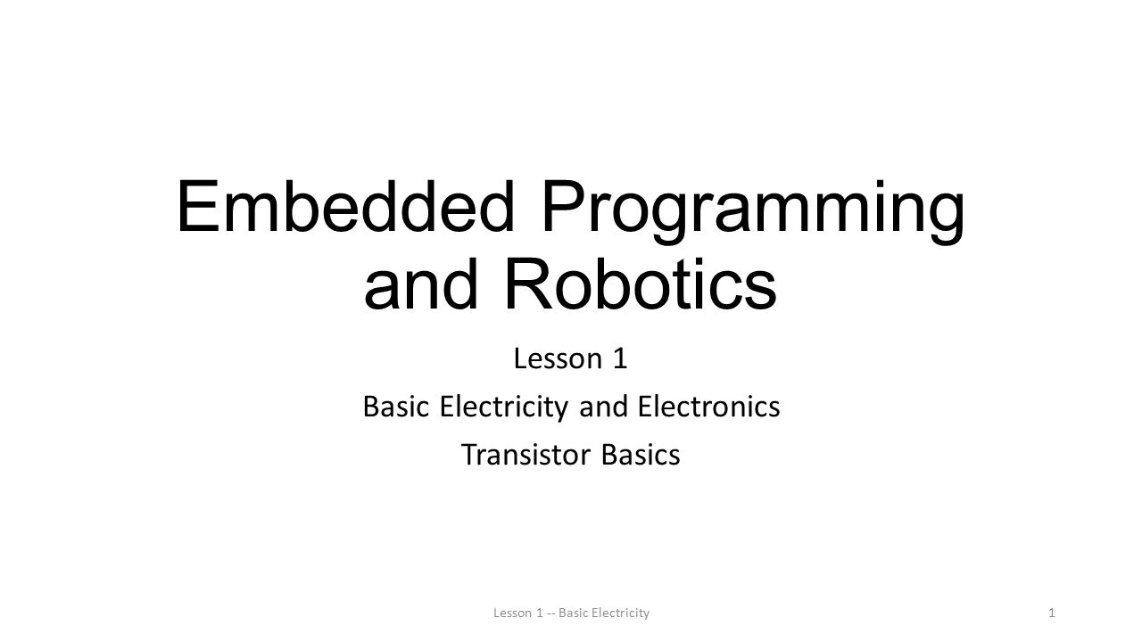 Embedded Programming and Robotics Lesson 1 Basic Electricity