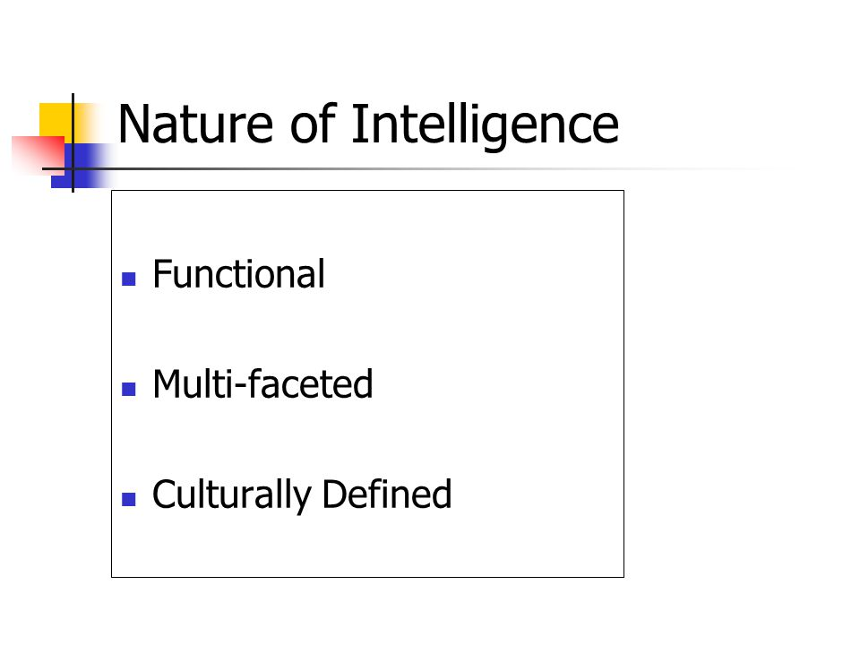 Nature of Intelligence Functional Multi-faceted Culturally Defined