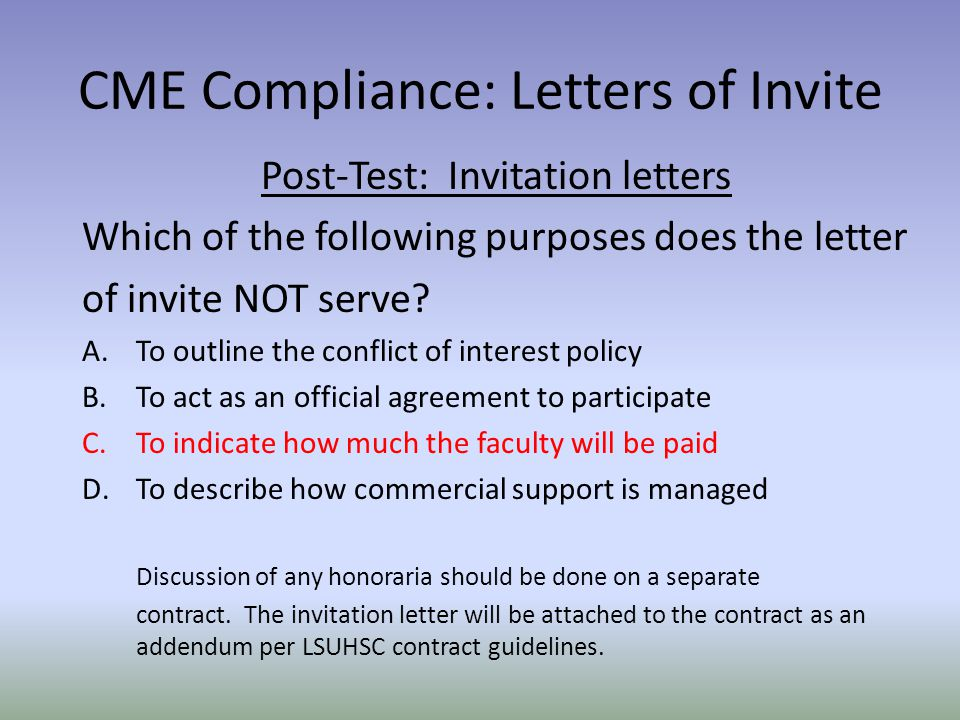 Once faculty have been identified to participate in a cme activity cme compliance letters of invite post test invitation letters which of the following stopboris Choice Image
