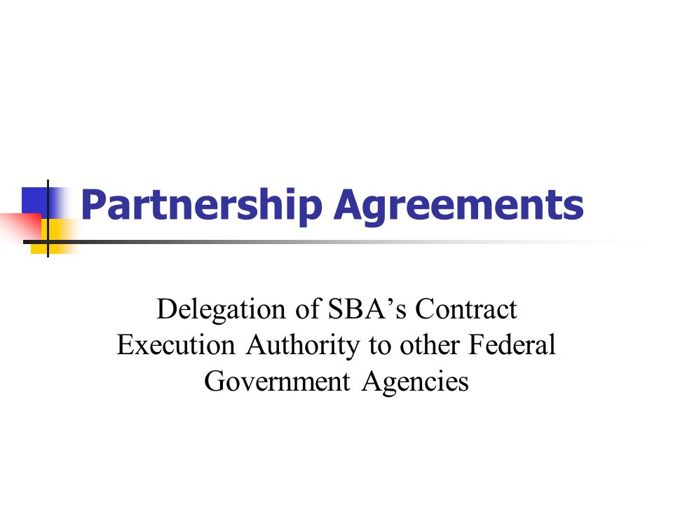 Partnership Agreements Delegation of SBA\'s Contract Execution ...