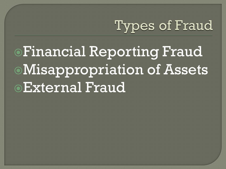  Financial Reporting Fraud  Misappropriation of Assets  External Fraud