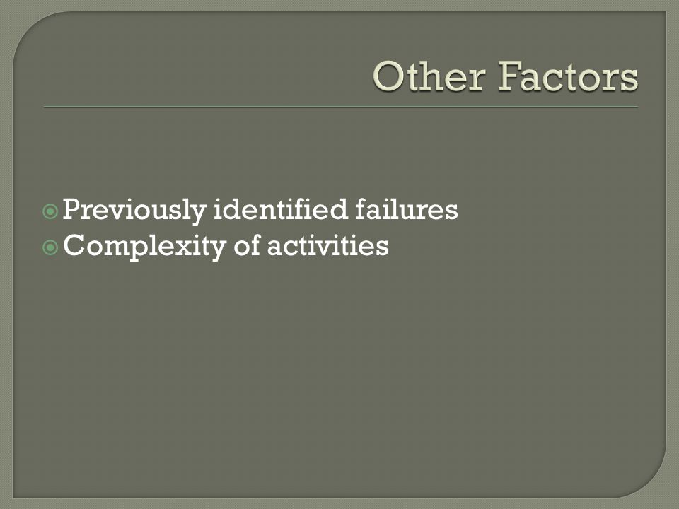  Previously identified failures  Complexity of activities