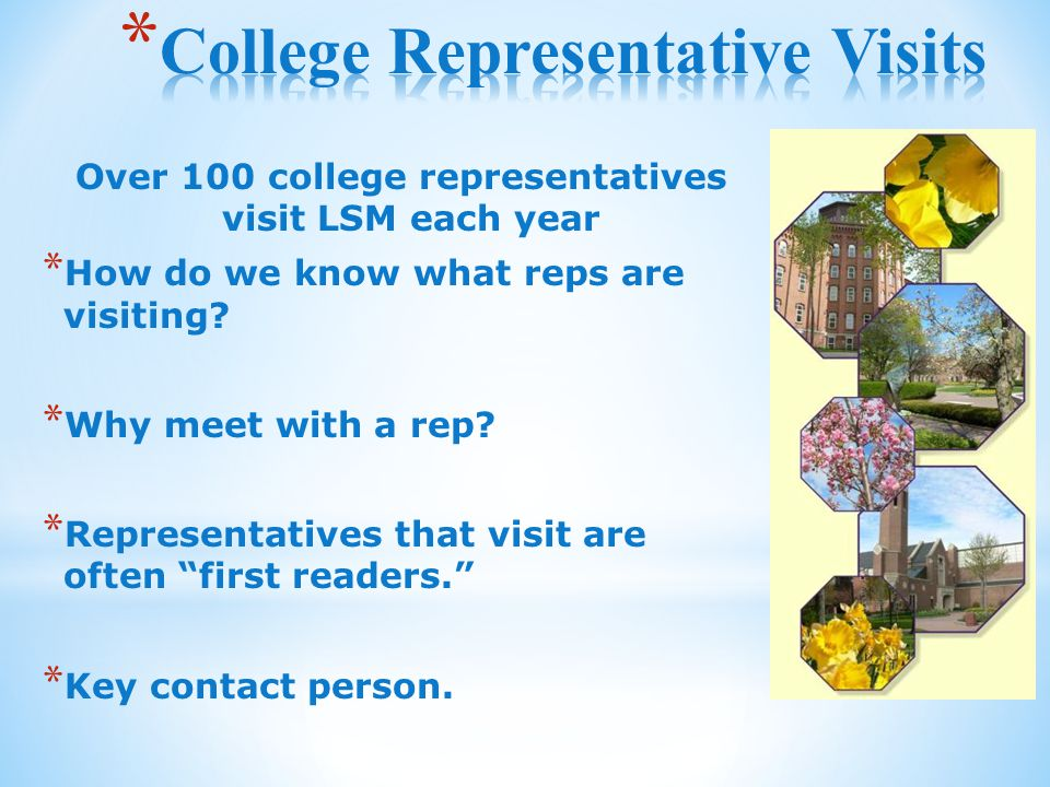 Over 100 college representatives visit LSM each year * How do we know what reps are visiting.