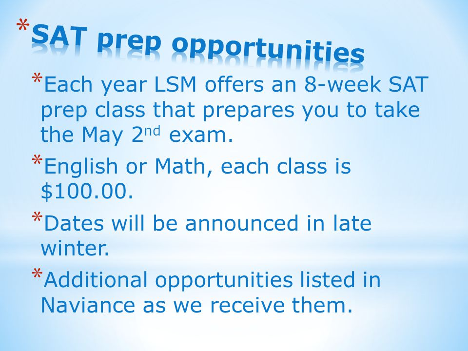 * Each year LSM offers an 8-week SAT prep class that prepares you to take the May 2 nd exam.