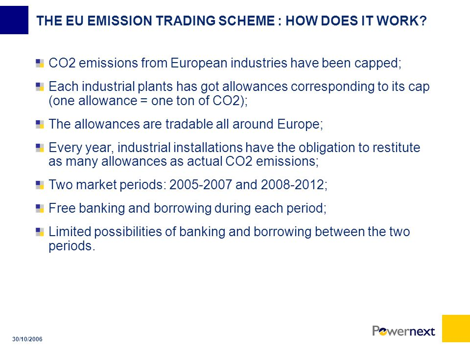 30/10/2006 THE EU EMISSION TRADING SCHEME : HOW DOES IT WORK.