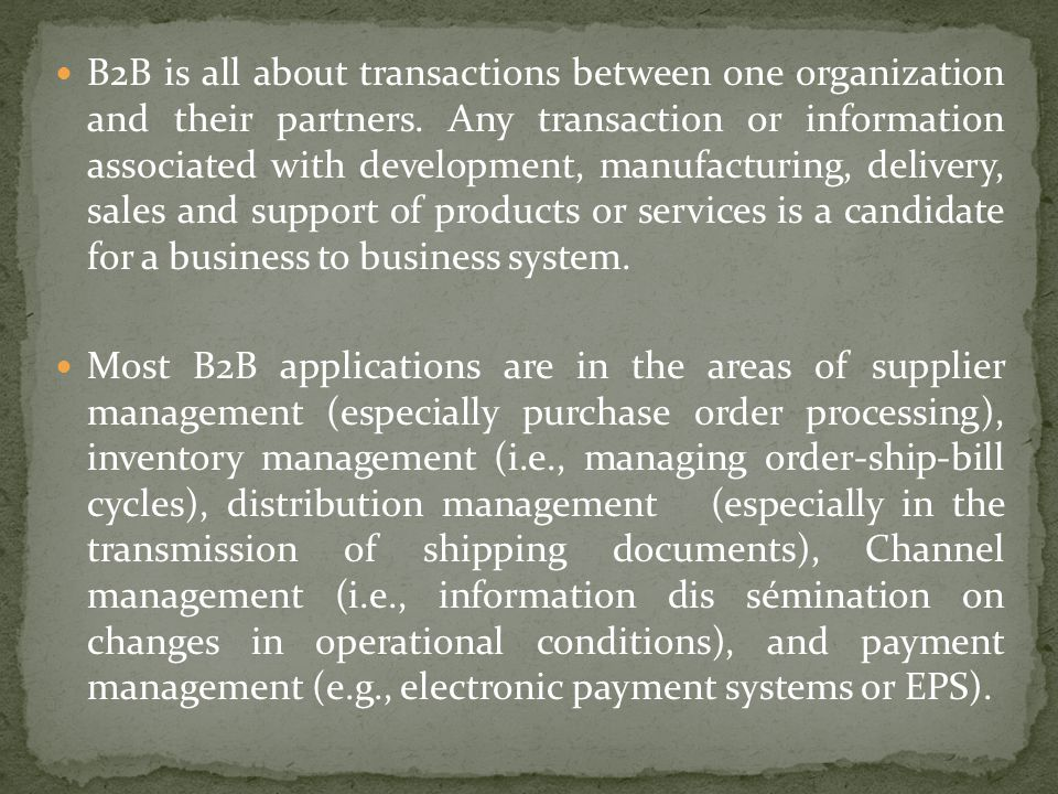 B2B is all about transactions between one organization and their partners.