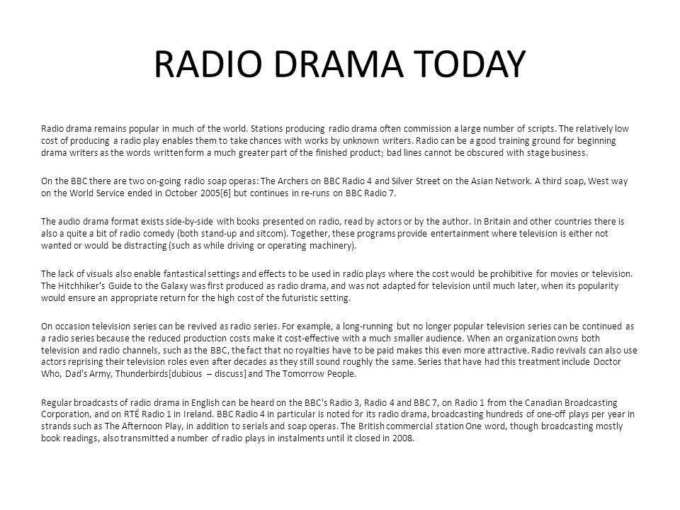 RADIO DRAMA  ABOUT RADIO DRAMA Radio drama is a form of audio