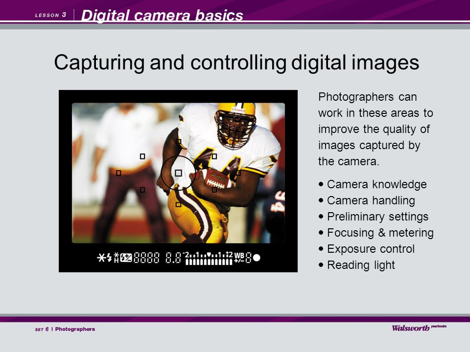 Photographers can work in these areas to improve the quality of images captured by the camera.