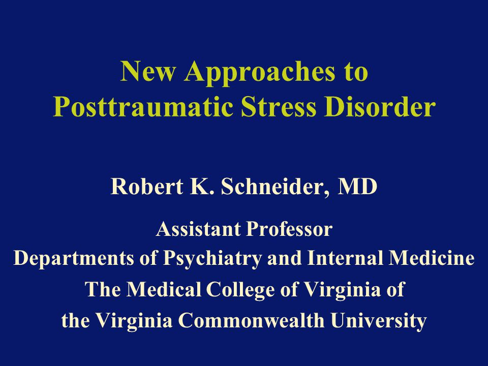 New Approaches to Posttraumatic Stress Disorder Robert K.